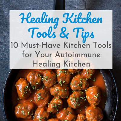 cast iron skillet with meatballs with text overlay - Healing Kitchen Tools & Tips: 10 Must-Have Kitchen Tools for Your Autoimmune Healing Kitchen