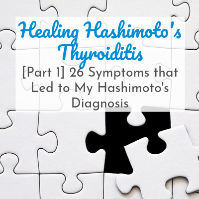 white puzzle pieces with text overlay - Healing Hashimoto's Thyroiditis: 26 Symptoms that Led to My Hashimoto's Diagnosis