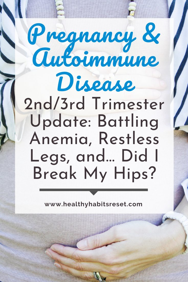 woman holding pregnant belly with text overlay - Pregnancy & Autoimmune Disease: 2nd/3rd Trimester Update: Battling Anemia, Restless Legs, and... Did I Break My Hips?