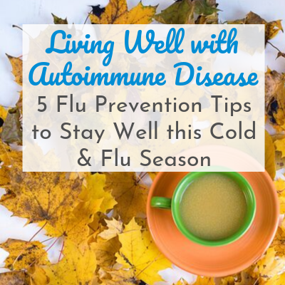 5 (Autoimmune-Friendly) Flu Prevention Tips to Stay Well This Flu Season