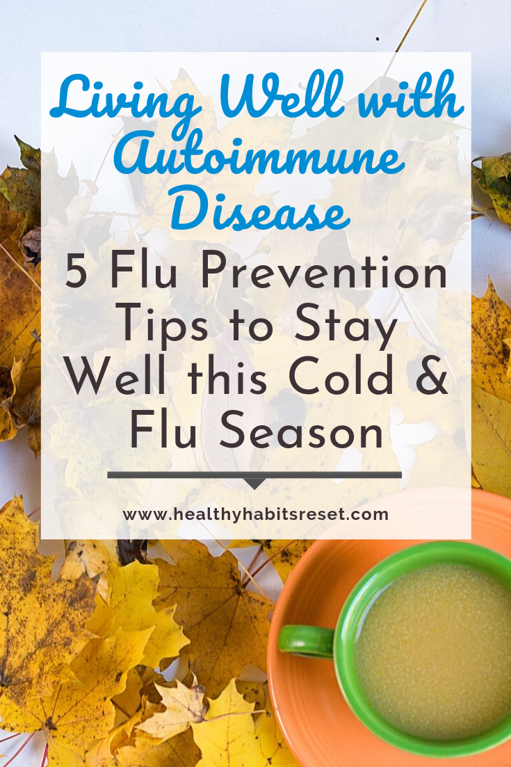 yellow leaves and mug of broth with text overlay - Living Well with Autoimmune Disease: 5 Flu Prevention Tips to Stay Well this Cold & Flu Season