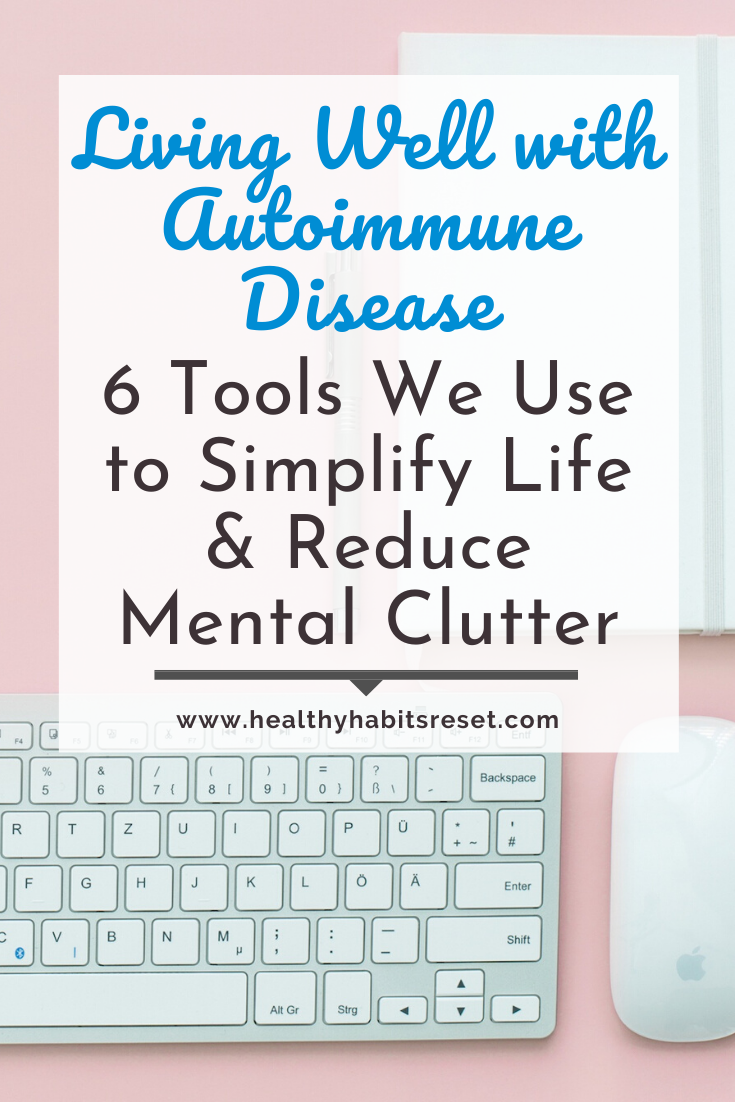 keyboard, mouse, and notebook with text overlay - Living Well with Autoimmune Disease: 6 Tools We Use to Simplify Life & Reduce Mental Clutter