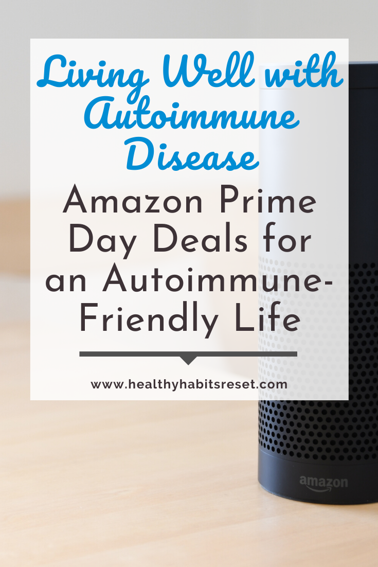 amazon echo with text overlay - Living Well with Autoimmune Disease: Amazon Prime Day Deals for an Autoimmune-Friendly Life