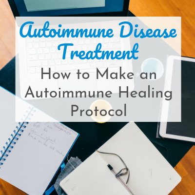 desk with notebooks, laptop, and tablet with text overlay - Autoimmune Disease Treatment: How to Make an Autoimmune Healing Protocol