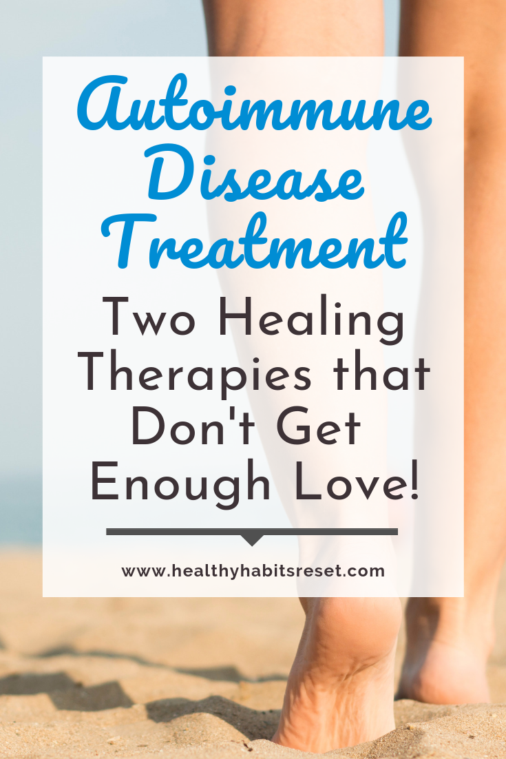 woman's barefeet walking in sand on beach with text overlay - Autoimmune Disease Treatment: Two Healing Therapies that Don't Get Enough Love!