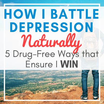 man dressed with jeans, blue top, and backpack on top of a cliff with text overlay - How I Battle Depression Naturally: 5 Drug-Free Ways that Ensure I WIN