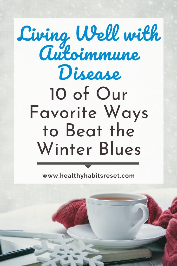 mug, snowflake, and red blanket with text overlay - Living Well with Autoimmune Disease: 10 of Our Favorite Ways to Beat the Winter Blues
