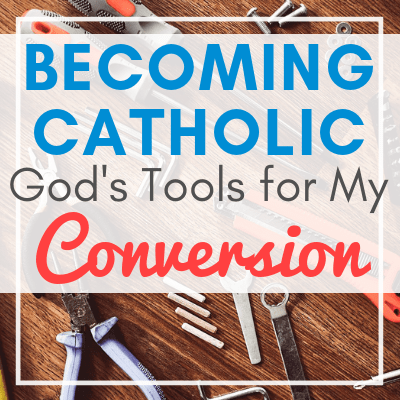 wrench, screwdriver, screws, pliers, and other tools with text overlay - Becoming Catholic: God's Tools for My Conversion