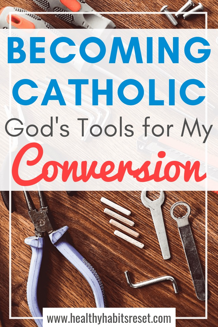 My Catholic Conversion story: How God used 4 tools - a hammer, chisel, glue, and sandpaper, to make me believe and become a Catholic! #catholicism #catholicconversion #catholicfaith