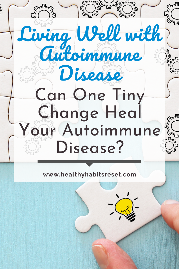 puzzle piece with lightbulb with text overlay - Living Well with Autoimmune Disease: Can One Tiny Change Heal Your Autoimmune Disease?