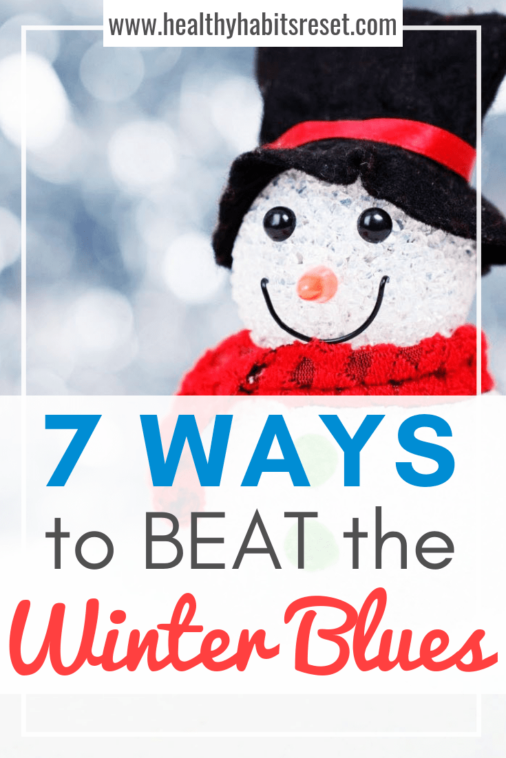 Do you suffer from Seasonal Affective Disorder? Here are 7 ways to BEAT the Winter Blues. #mentalhealthtips #beatthewinterblues #winterbluesremedies #seasonalaffectivedisorderremedies