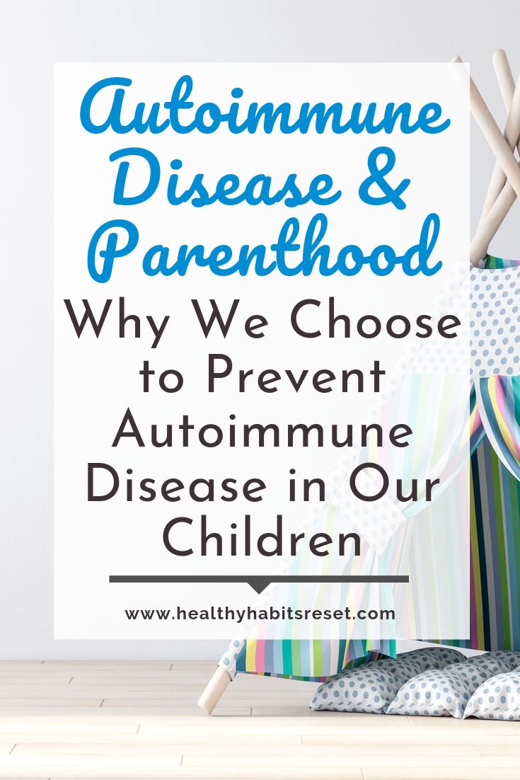 children's play tent with text overlay - Autoimmune Disease & Parenthood: Why We Choose to Prevent Autoimmune Disease in Our Children