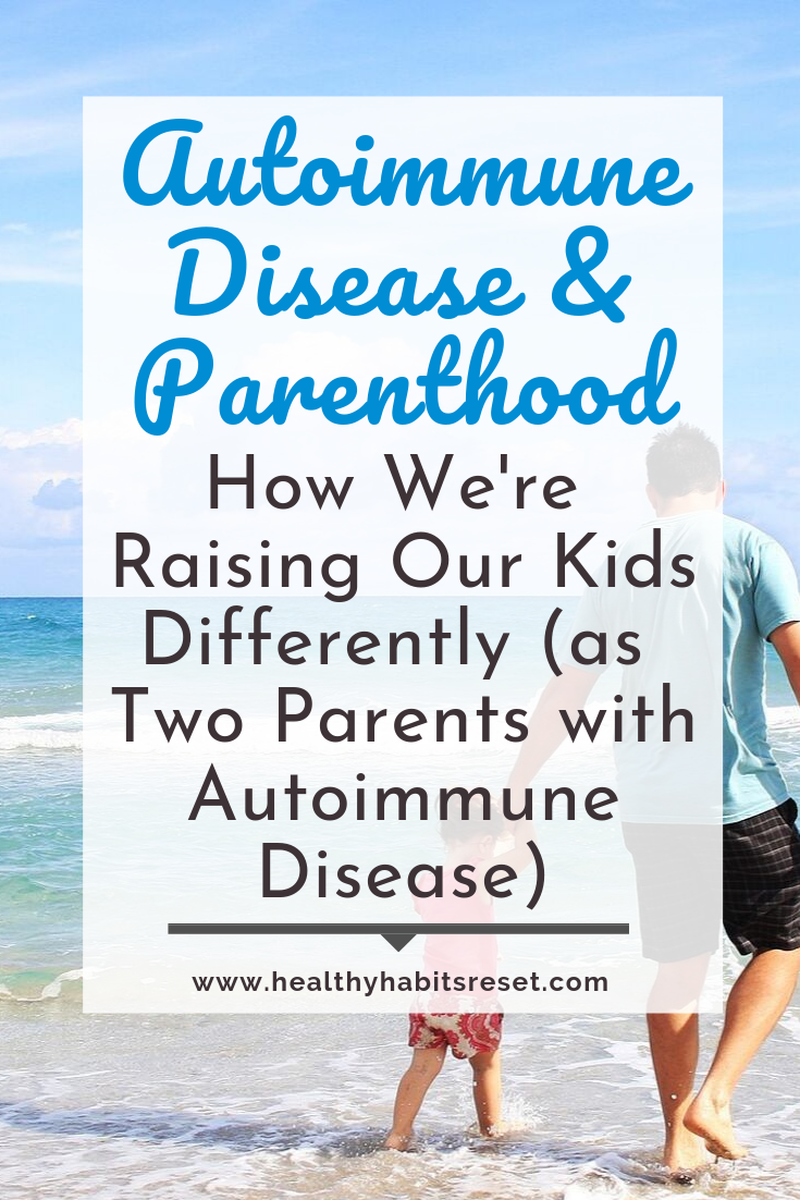 dad holding daughters hand walking on beach with text overlay - Autoimmune Disease & Parenthood: How We're Raising Our Kids Differently (as Two Parents with Autoimmune Disease)