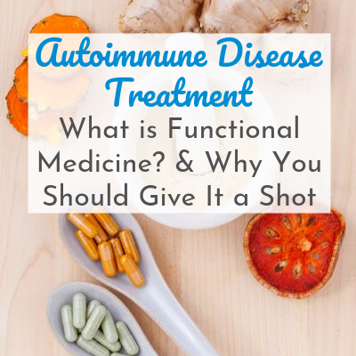 mortar and pestle, turmeric, ginger, and supplement pills with text overlay - Autoimmune Disease Treatment: What is Functional Medicine & Why You Should Give it a Shot