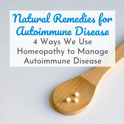 homeopathic remedies on wooden spoon with text overlay - Natural Remedies for Autoimmune Disease: 4 Ways We Use Homeopathy to Manage Autoimmune Disease