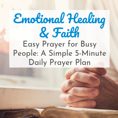 woman's hands folded over book with text overlay - Emotional Healing & Faith: Easy Prayer for Busy People - A Simple 5-Minute Daily Prayer Plan