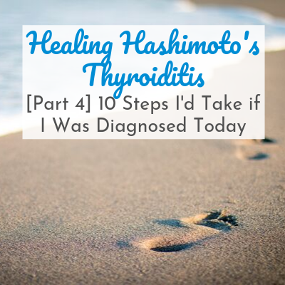footsteps on beach with text overlay - Healing Hashimoto's Thyroiditis: [Part 4] 10 Steps I'd Take if I Was Diagnosed Today