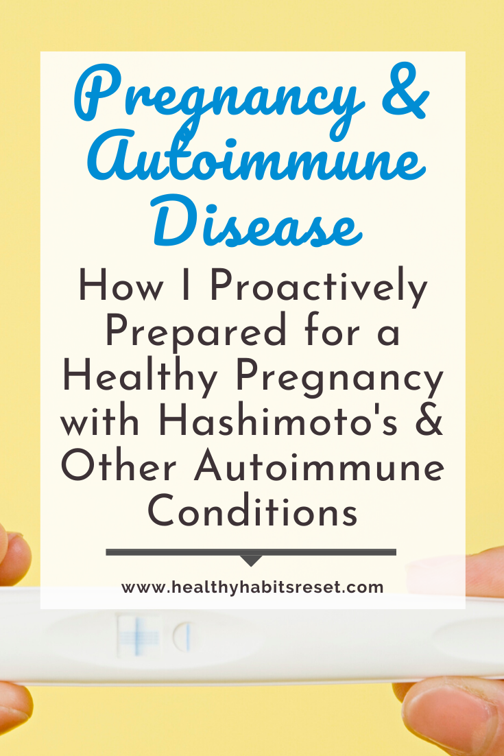 woman's hands holding positive pregnancy test - Pregnancy and Autoimmune Disease: How I Proactively Prepared for a Healthy Pregnancy with Hashimoto's & Other Autoimmune Conditions