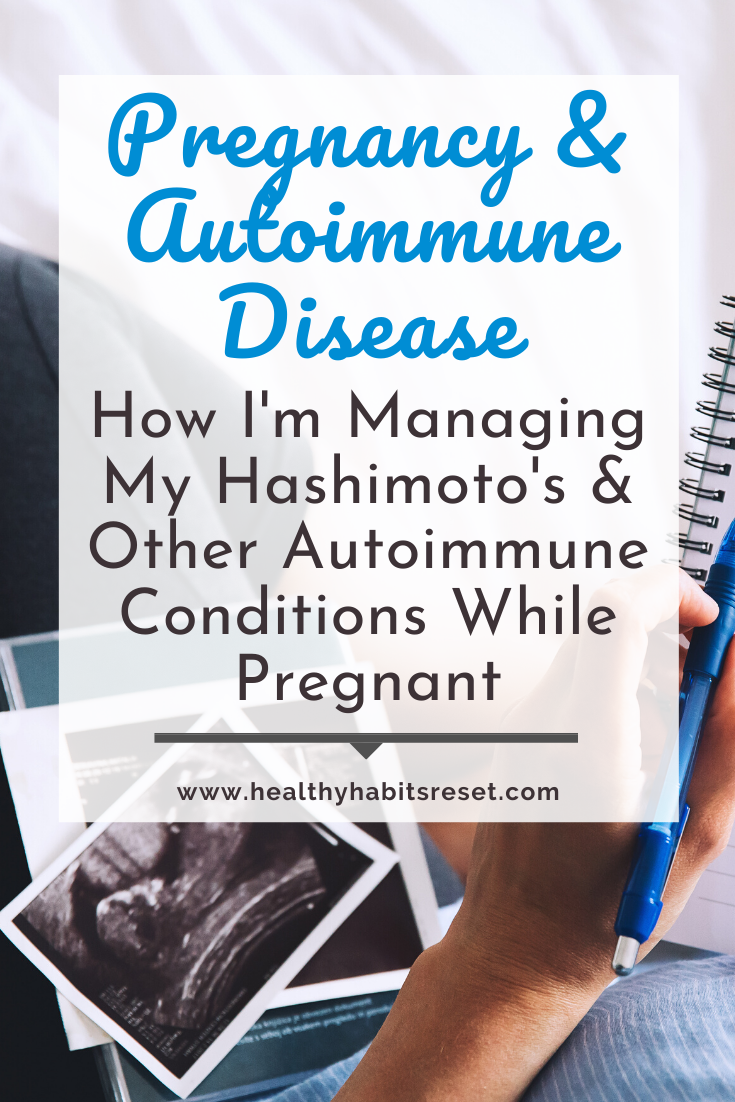 pregnant woman holding notebook, pen, and ultrasound picture with text overlay - Pregnancy and Autoimmune Disease: How I'm Managing My Hashimoto's & Other Autoimmune Conditions While Pregnant