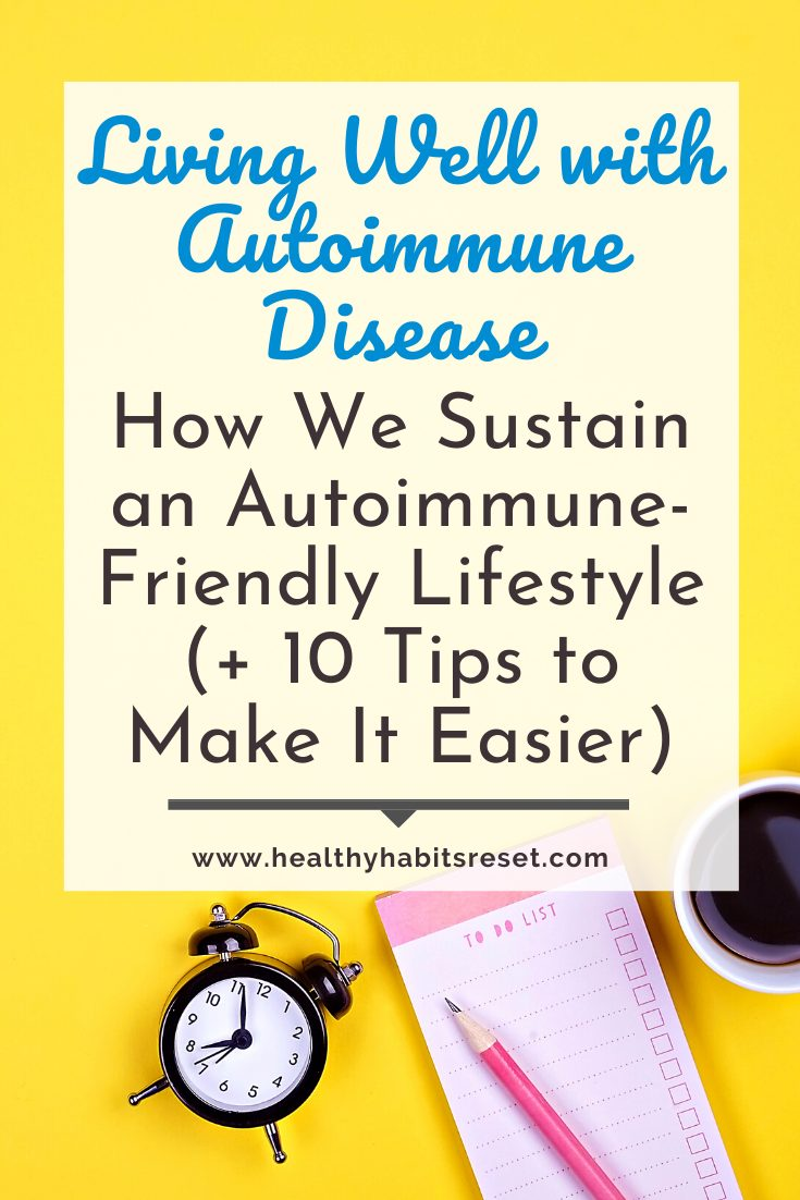 woman's hands holding a phone and pen on a to-do list with text overlay - Living Well with Autoimmune Disease: How We Sustain an Autoimmune-Friendly Lifestyle (+ 10 Tips to Make It Easier)
