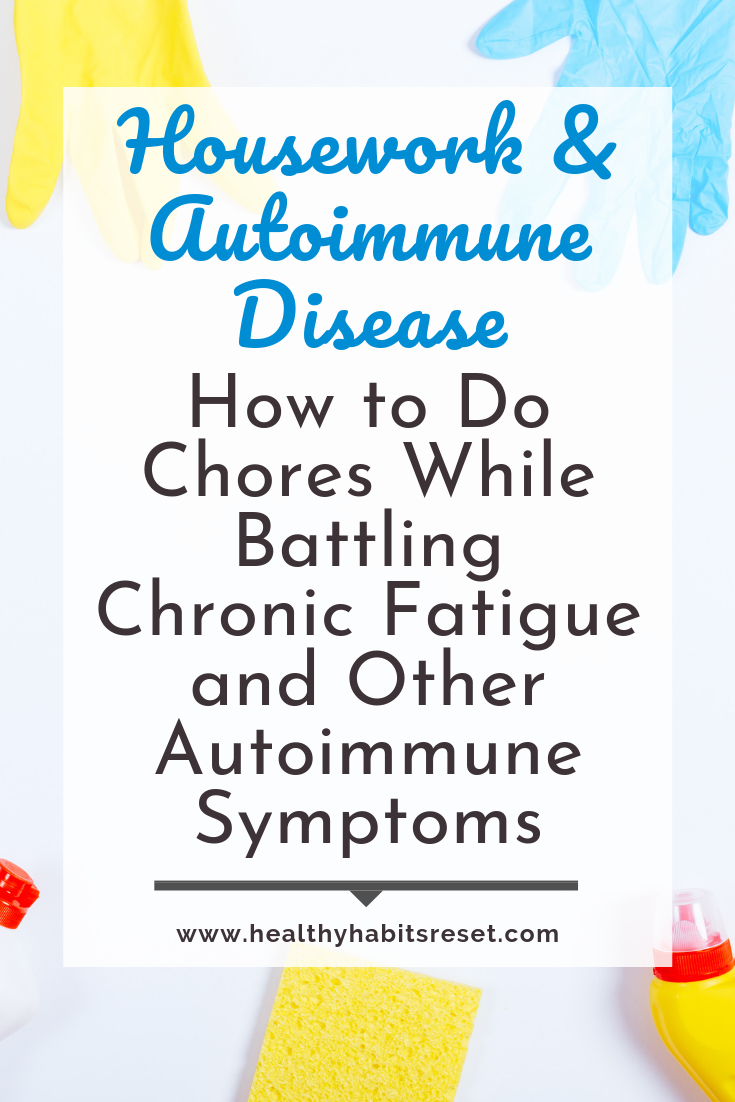 sponge, bottles, and gloves with text overlay: Housework & Autoimmune Disease - How to Do Chores While Battling Chronic Fatigue and Other Autoimmune Symptoms