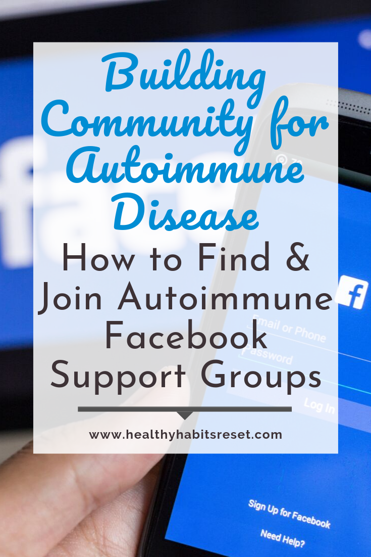 phone with facebook app with text overlay - Building Community for Autoimmune Disease: How to Find and Join Autoimmune Facebook Support Groups