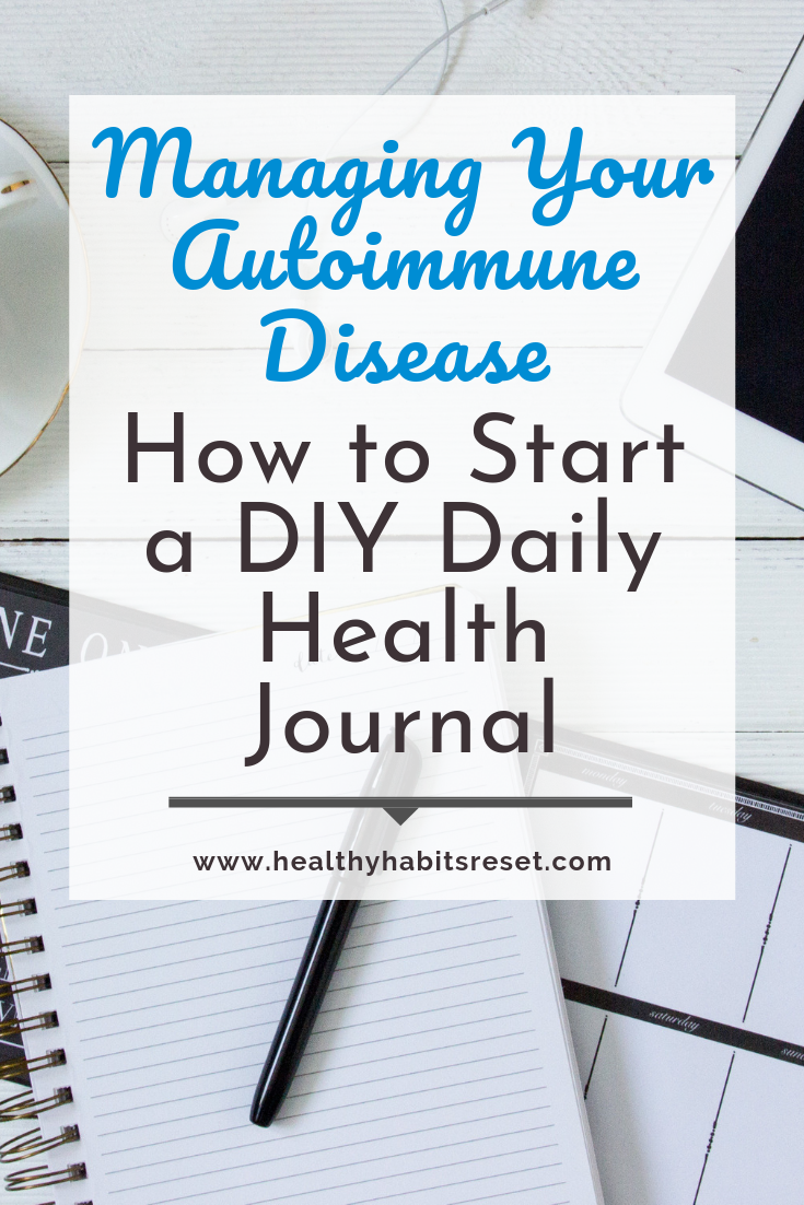 notebook, pen, and tablet with text overlay - Managing Your Autoimmune Disease: How to Start a DIY Daily Health Journal