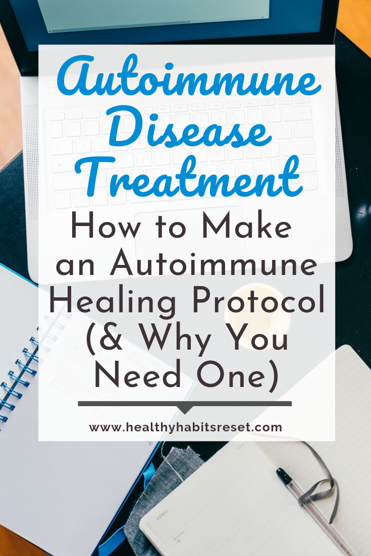 laptop and notebooks with text overlay - Autoimmune Disease Treatment: How to Make an Autoimmune Healing Protocol (& Why You Need One)