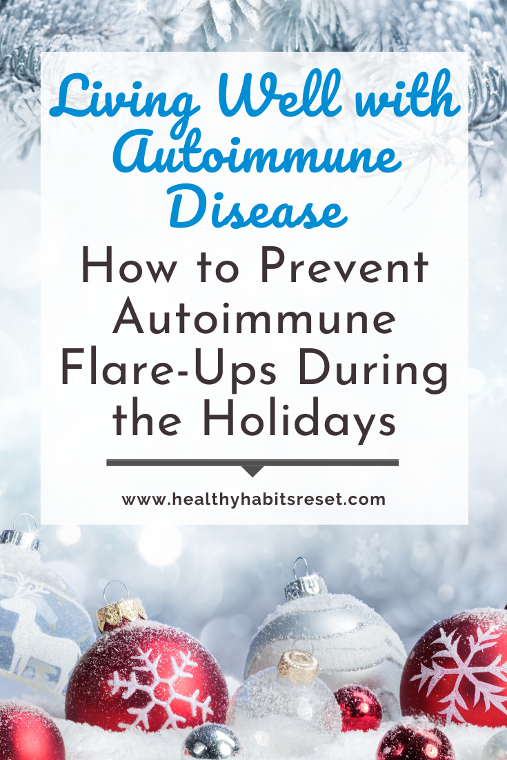white and red holiday ornaments with text overlay - Living Well with Autoimmune Disease: How to Prevent Autoimmune Flare-Ups During the Holidays