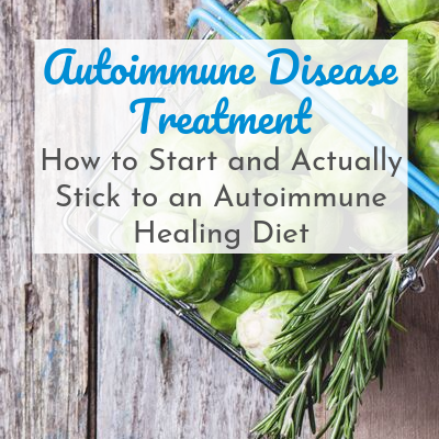 basket of brussels sprouts with text overlay - Autoimmune Disease Treatment: How to Start & Actually Stick an Autoimmune Healing Diet