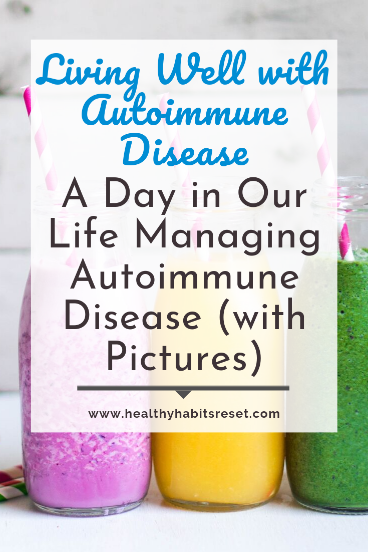 pink, yellow, and green smoothies with text overlay - Living Well with Autoimmune Disease: A Day in Our Life Managing Autoimmune Disease (with Pictures)