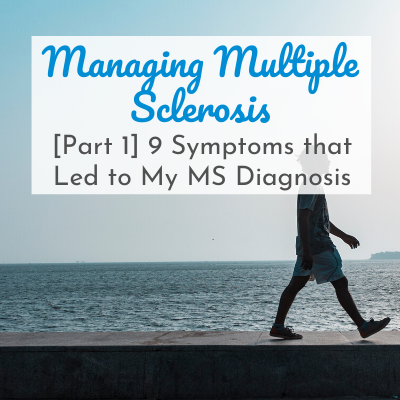 man walking near ocean with text overlay - Managing Multiple Sclerosis: 9 Symptoms that Led to My MS Diagnosis