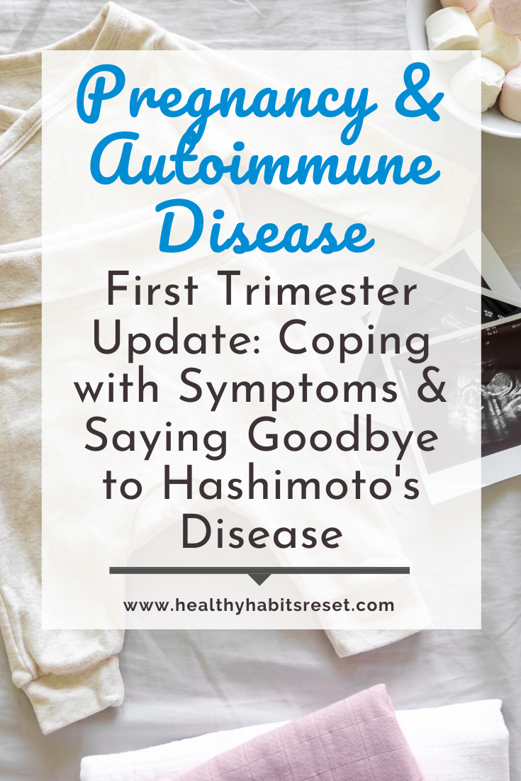 baby onesie and ultrasound picture with text overlay - Pregnancy & Autoimmune Disease - First Trimester Update: Coping with Symptoms & Saying Goodbye to Hashimoto's Disease