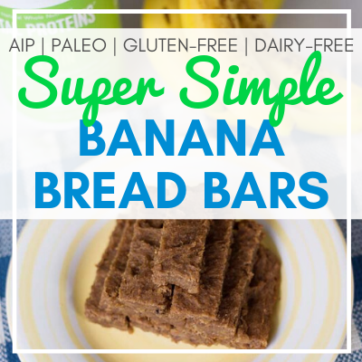 plate of banana bread bars with text overlay - Super Simple Banana Bread Bars (AIP, Paleo, Gluten-Free, Dairy-Free)